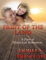 Fruit of the Land: A Pair of Historical Romances