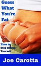 Guess what You're Fat