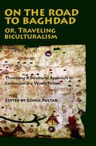 On the Road to Baghdad or Traveling Biculturalism