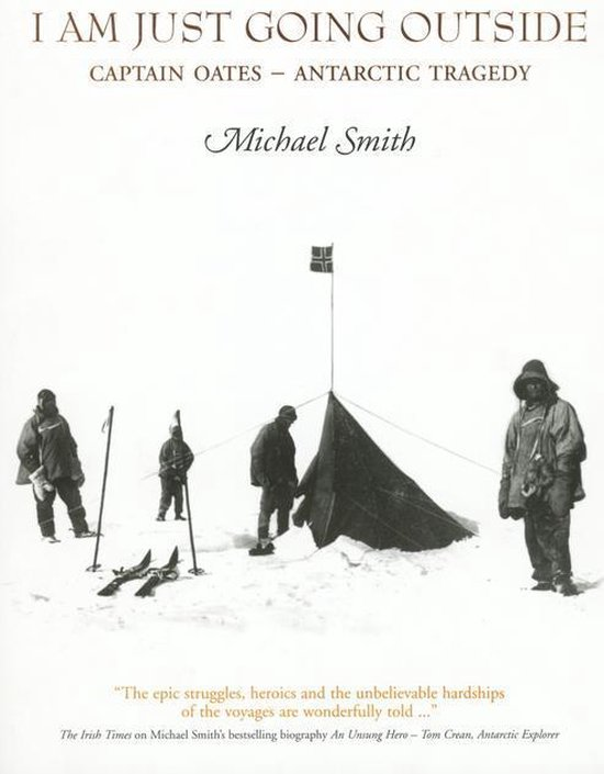 I Am Just Going Outside: Captain Oates - Antarctic Tragedy