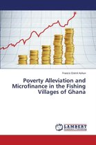 Poverty Alleviation and Microfinance in the Fishing Villages of Ghana
