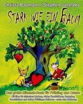 Stark wie ein Baum - Das grosse Mitmach-Buch fur Fruhling und Ostern