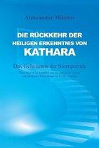 Die Rückkehr der heiligen Erkenntnis von Kathara