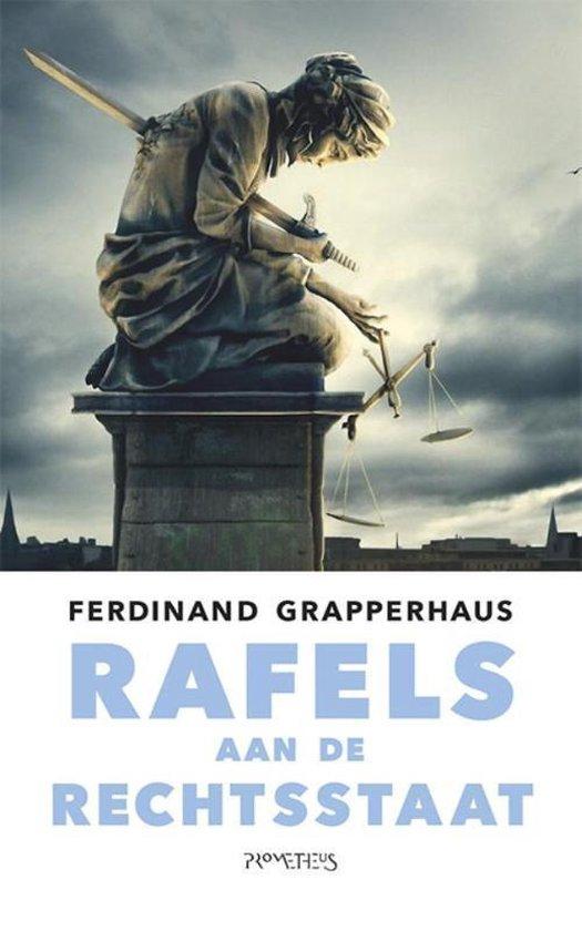 Rafels aan de rechtsstaat - Ferdinand Grapperhaus |