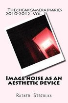 Image Noise as an Aesthetic Device