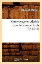Mon voyage en Algerie raconte a mes enfants (Ed.1840)