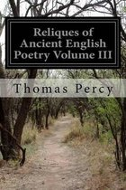 Reliques of Ancient English Poetry Volume III