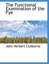 The Functional Examination of the Fye