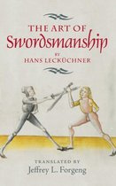 The Art of Swordsmanship by Hans Leckuchner