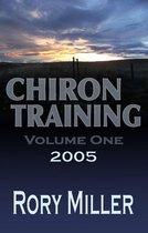ChironTraining Volume 1: 2005