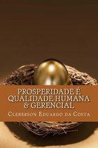 Prosperidade E Qualidade Humana & Gerencial