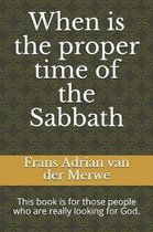 When Is the Proper Time of the Sabbath