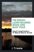 The Edson-Laing Readers. Book One. Busy Folk