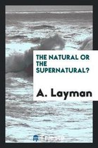 The Natural or the Supernatural?