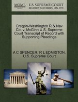 Omslag Oregon-Washington R & Nav Co. V. McGinn U.S. Supreme Court Transcript of Record with Supporting Pleadings