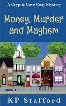 Money, Murder and Mayhem