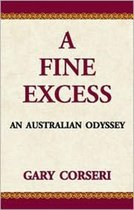 a Fine Excess:: an Australian Odyssey
