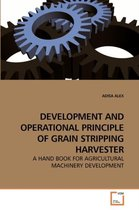 Development and Operational Principle of Grain Stripping Harvester