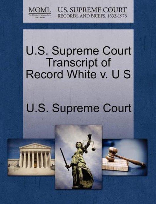 U.S. Supreme Court Transcript of Record White V. U S