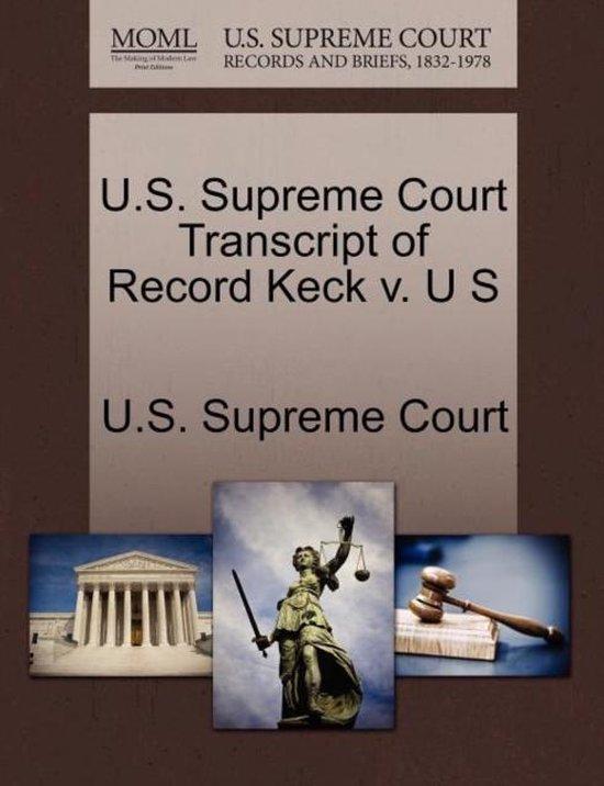 U.S. Supreme Court Transcript of Record Keck V. U S