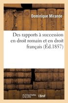 Des rapports a succession en droit romain et en droit francais
