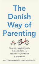 The Danish Way of Parenting : What the Happiest People in the World Know About Raising Confident, Capable Kids