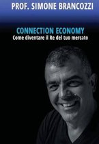 Connection Economy. Come Diventare Il Re del Tuo Mercato