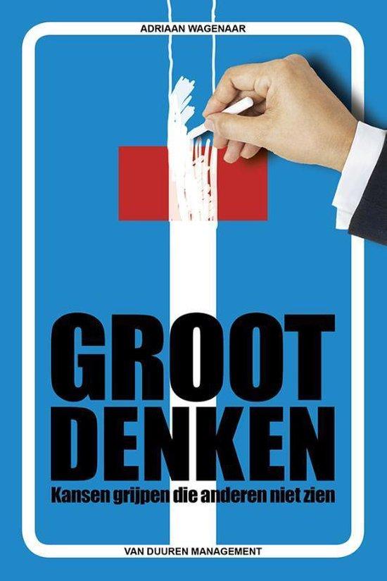 Groot denken - Adriaan Wagenaar |