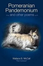 Pomeranian Pandemonium and Other Poems