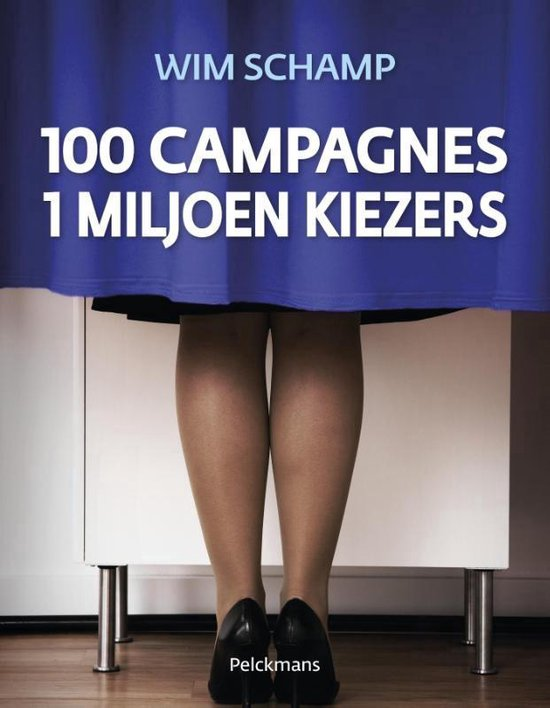 Cover van het boek '100 campagnes. 1 miljoen kiezers' van Schamp Wim