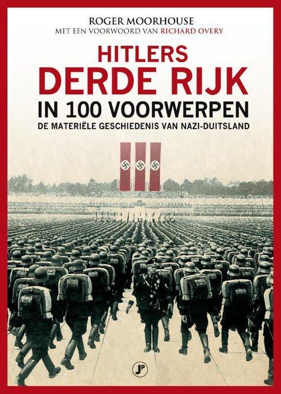 Hitlers Derde Rijk in 100 voorwerpen - Roger Moorhouse |