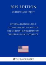 Optional Protocol No. 1 to Convention on Rights of the Child on Involvement of Children in Armed Conflict (United States Treaty)