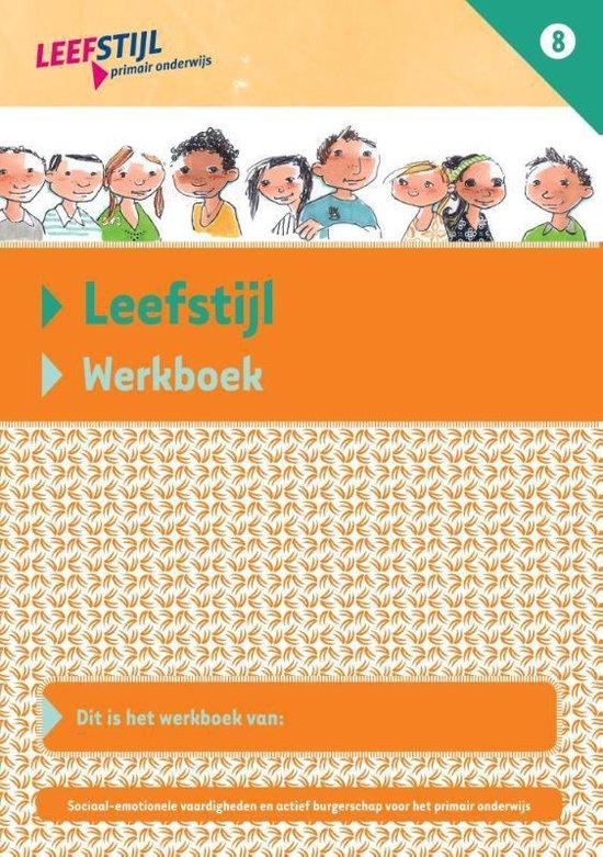 Leefstijl (set van 5 ex.) Groep 8 Werkboek - Odile van Eck |