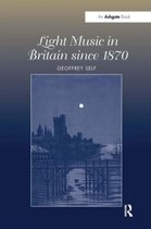 Light Music in Britain since 1870