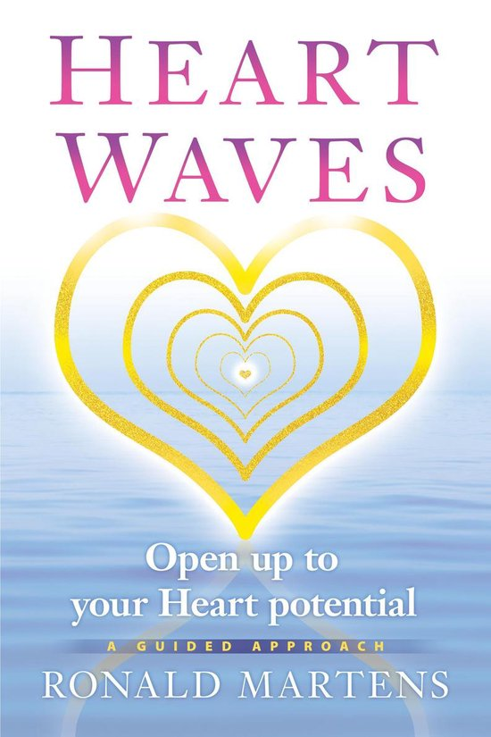 Heart Waves, Open up to your Heart potential