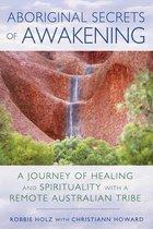 Boek cover Aboriginal Secrets of Awakening van Robbie Holz