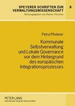 Kommunale Selbstverwaltung Und Lokale Governance VOR Dem Hintergrund Des Europaeischen Integrationsprozesses