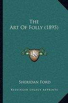 The Art of Folly (1895)