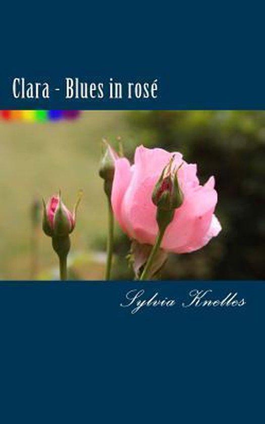 Clara - Blues in Rose