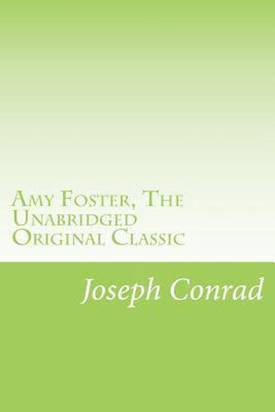 Amy Foster, the Unabridged Original Classic