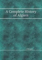 A Complete History of Algiers
