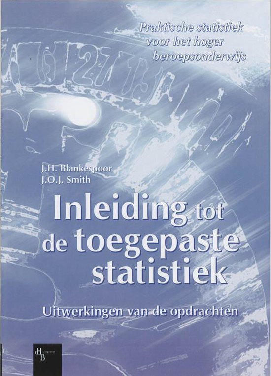 Inleiding Tot De Toegepaste Statistiek / Uitwerkingen Van De Opdrachten - J.H. Blankespoor |