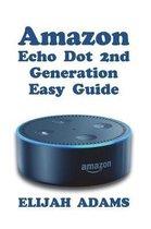 Amazon Echo Dot 2nd Generation Easy Guide