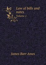 Law of Bills and Notes Volume 1