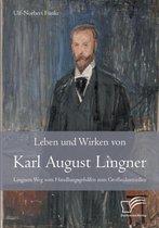 Leben und Wirken von Karl August Lingner