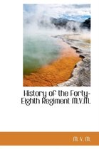 History of the Forty-Eighth Regiment M.V.M.