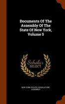 Documents of the Assembly of the State of New York, Volume 5