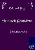 Heinrich Pestalozzi - Eine Biographie