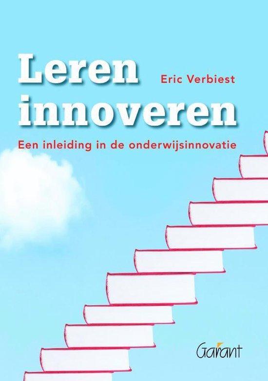 Leren innoveren - een inleiding in de onderwijsinnovatie - Eric Verbiest  