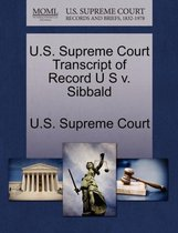 U.S. Supreme Court Transcript of Record U S V. Sibbald